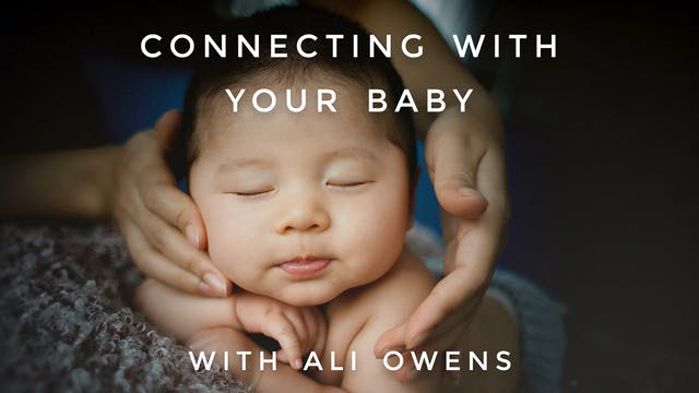 Connecting With Your Baby: Ali Owens