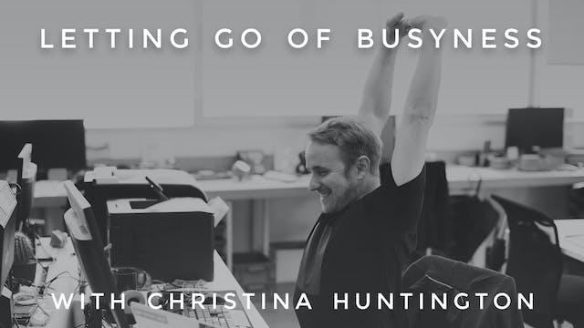 Letting Go of Busyness: Christina Hun...