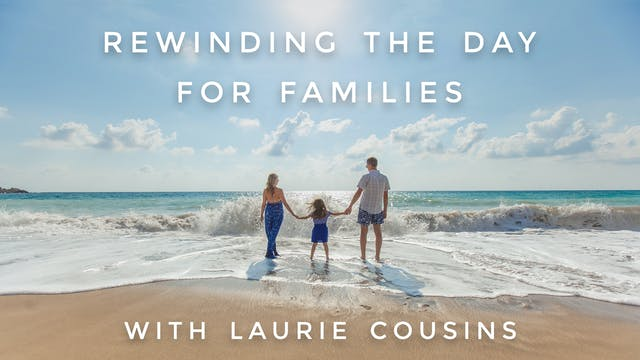 Rewinding the Day (For Families): Lau...