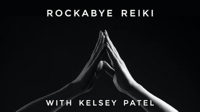 Rockabye Reiki: Kelsey Patel