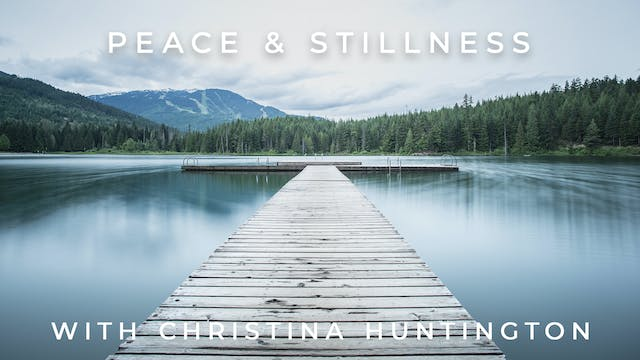 Peace & Stillness: Christina Huntington
