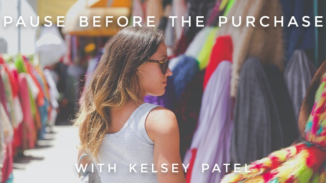 Pause Before the Purchase: Kelsey Patel