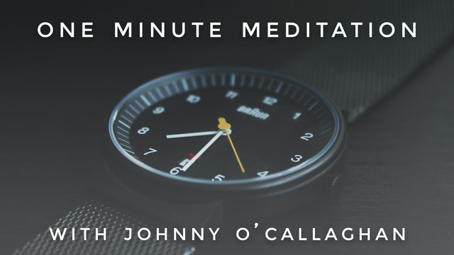 One Minute Meditation: Johnny O'Callaghan