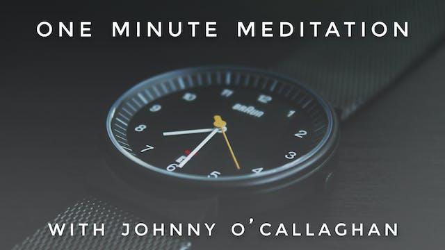 One Minute Meditation: Johnny O'Calla...