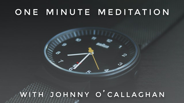 One Minute Meditation: Johnny O'Calla...