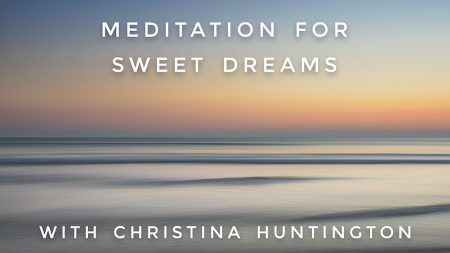 Meditation For Sweet Dreams: Christina Huntington