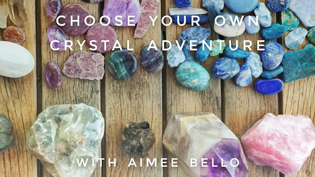 Choose Your Own Crystal Adventure: Aimee Bello