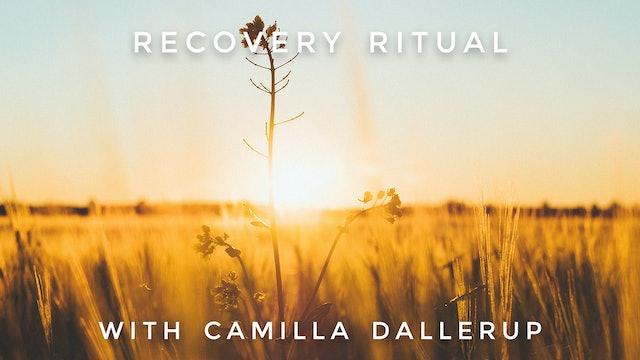 Recovery Ritual: Camilla Sacre-Dallerup