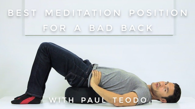 Best Meditation Position for A Bad Back: Paul Teodo