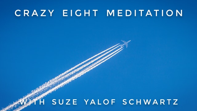 Crazy Eight Meditation: Suze Yalof Schwartz