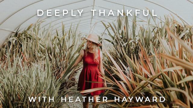 Deeply Thankful: Heather Hayward