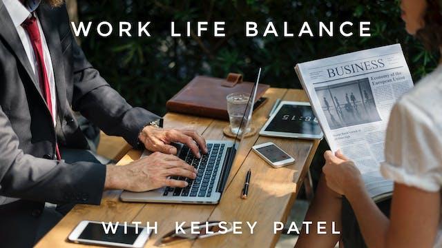 Work Life Balance: Kelsey Patel