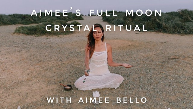 Aimee's Full Moon Crystal Ritual: Aimee Bello
