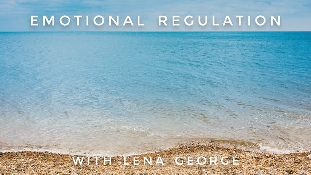 Emotional Regulation: Lena George