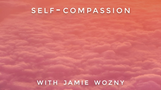 Self-Compassion: Jamie Wozny
