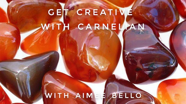 Get Creative with Carnelian: Aimee Bello
