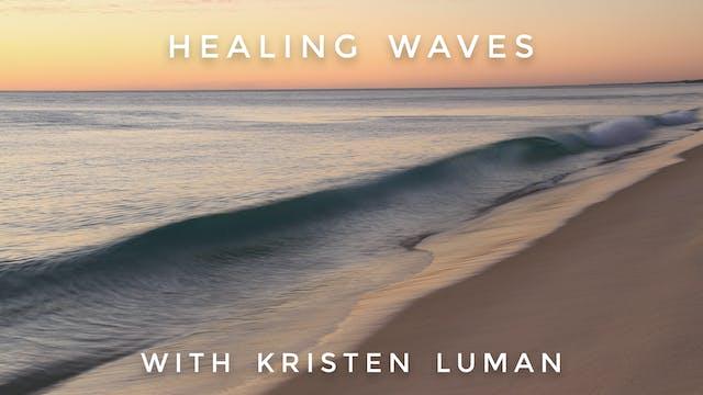 Healing Waves: Kristen Luman