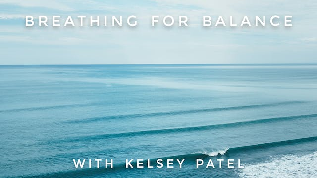 Breathing For Balance: Kelsey Patel