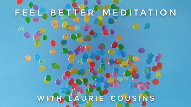 Feel Better Meditation: Laurie Cousins