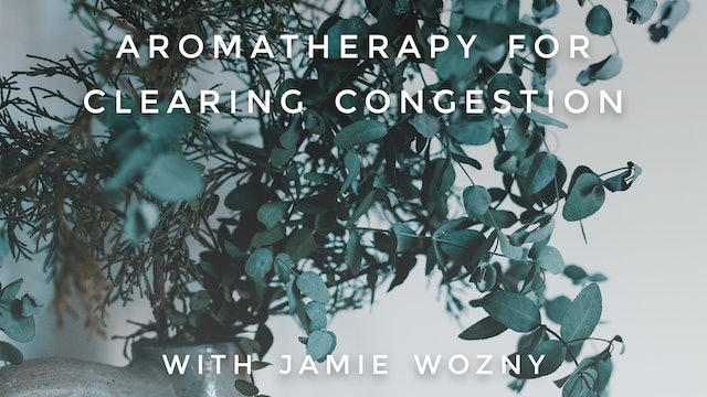 Aromatherapy For Clearing Congestion: Jamie Wozny