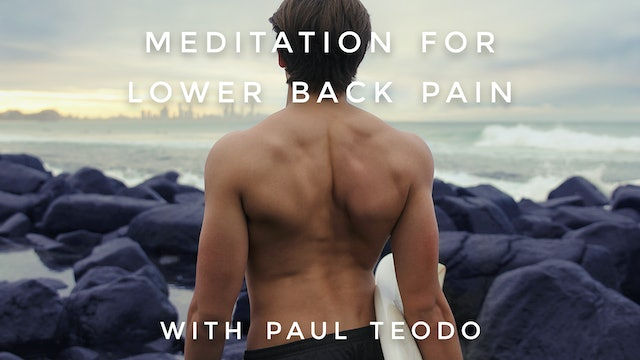 Meditation For Lower Back Pain: Paul Teodo