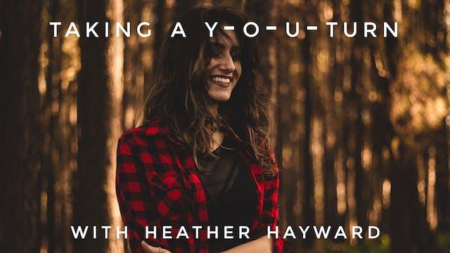 Taking a Y-O-U-Turn: Heather Hayward
