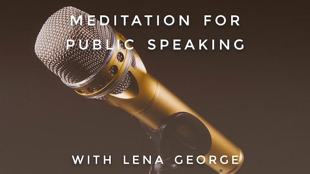Meditation for Public Speaking: Lena George