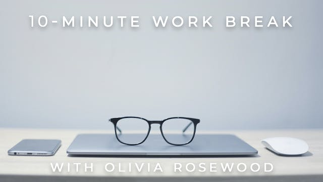 10-Minute Work Break: Olivia Rosewood