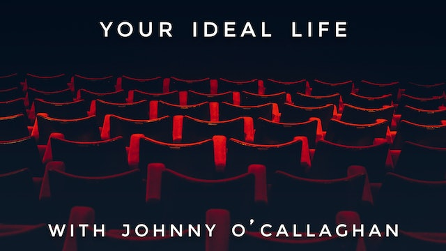 Your Ideal Life: Johnny O'Callaghan