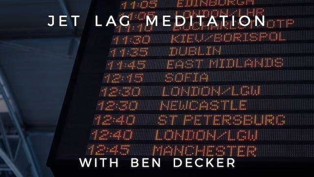 Jet Lag Meditation: Ben Decker
