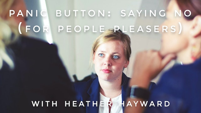 Saying NO (For People Pleasers): Heather Hayward