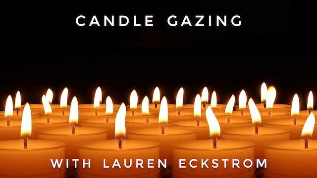 Candle Gazing: Lauren Eckstrom