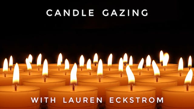 Candle Gazing: Lauren Eckstrom