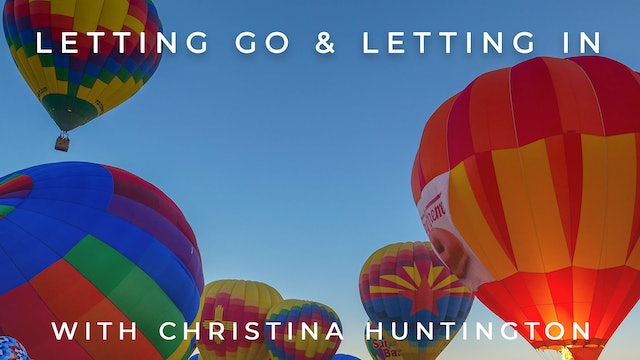 Letting Go & Letting In: Christina Huntington