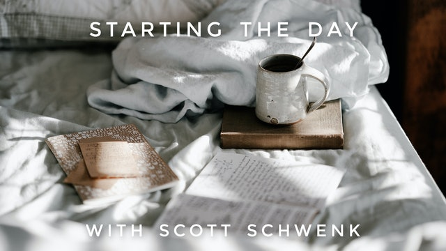 Starting the Day: Scott Schwenk