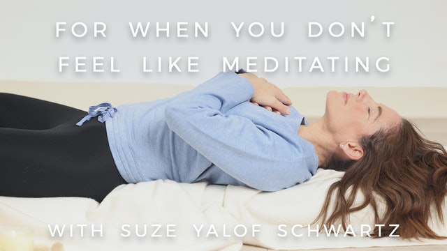 For When You Don't Feel Like Meditating: Suze Yalof Schwartz
