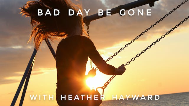 PM Bad Day Be Gone: Heather Hayward