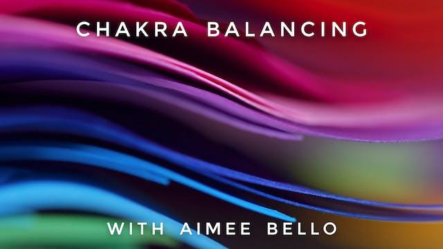Chakra Balancing: Aimee Bello