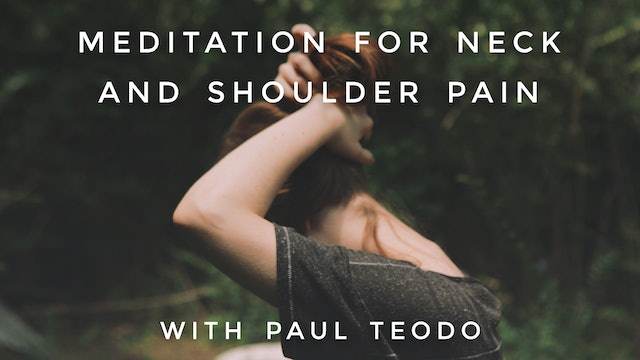 Meditation For Neck And Shoulder Pain: Paul Teodo