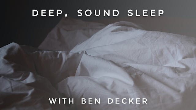 Deep, Sound Sleep: Ben Decker