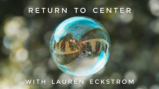 Return to Center: Lauren Eckstrom