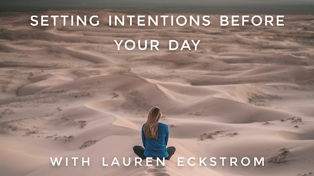Setting Intentions Before Your Day: Lauren Eckstrom