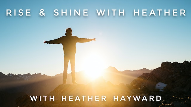 Rise & Shine with Heather: Heather Hayward