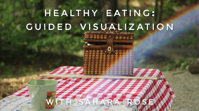 Healthy Eating Guided Visualization: Sahara Rose