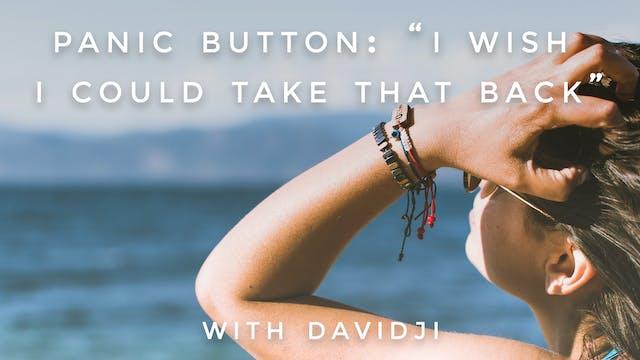 """""""I Wish I Could Take That Back"""": davidji"""