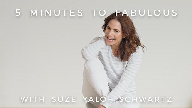 5 Minutes to Fabulous: Suze Yalof Schwartz