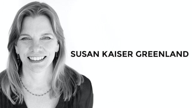 SUSAN KAISER GREENLAND