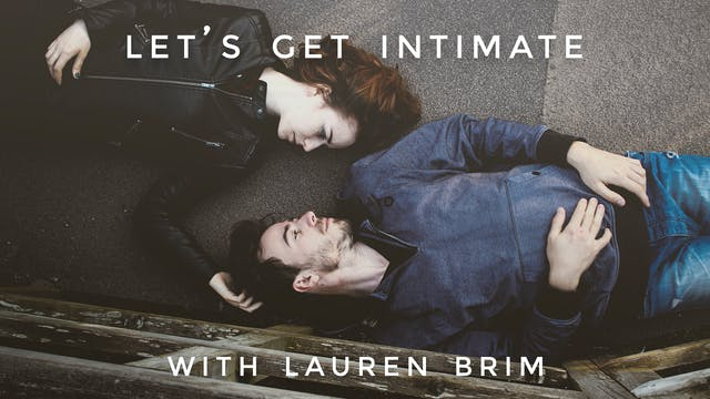 Let's Get Intimate: Lauren Brim