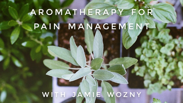 Aromatherapy For Pain Management: Jamie Wozny