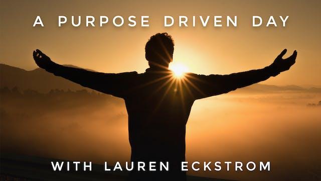 A Purpose Driven Day: Lauren Eckstrom